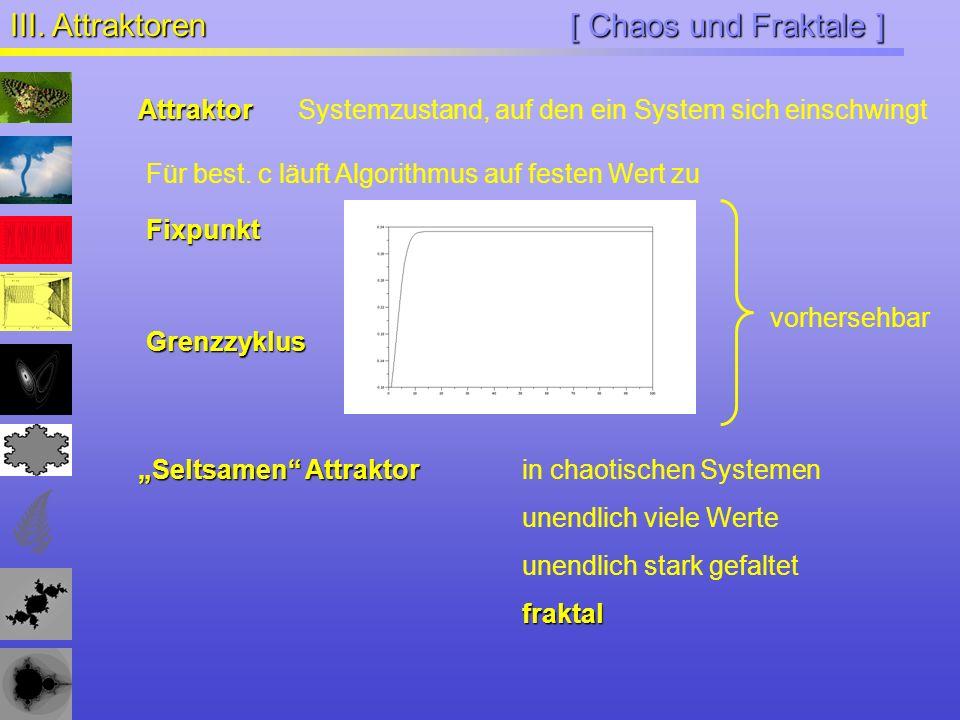 III. Attraktoren [ Chaos und Fraktale ] Attraktor